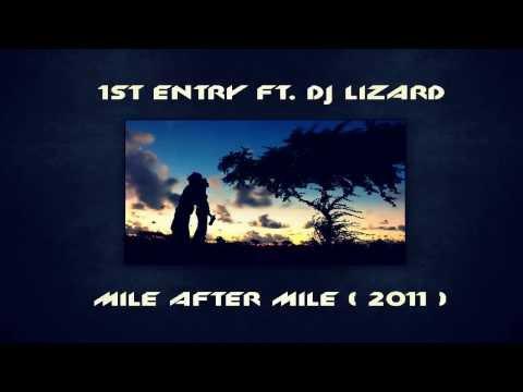 ENTRY ft. DJ Lizard - Mile after mile ( 2011 )
