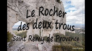Rocher des deux trous (Saint Remy de Provence)
