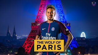 Neymar Jr 2018 - The Wolf of Paris