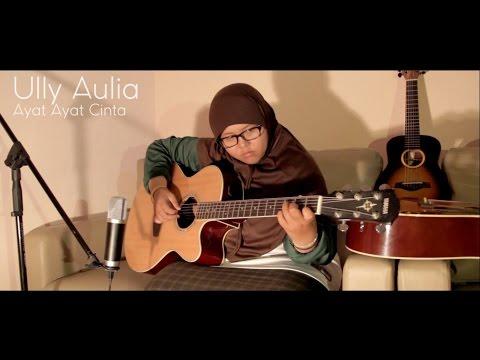 Ully Aulia - Ayat Ayat Cinta (cover)