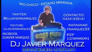 DEMBOW MIX 2016, DJ JAVIER MARQUEZ,, LO MAS NUEVO