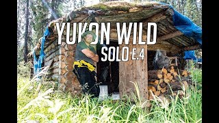14 Days Solo Camṗing in the Yukon Wilderness - E. 4 - Off Grid Log Cabin & Epic Fishing