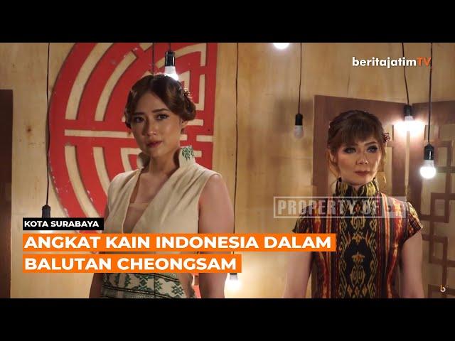 ANGKAT KAIN INDONESIA DALAM BALUTAN CHEONGSAM