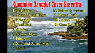 Download Kumpulan dangdut lawas terbaik (Versi Cover Gasentra)  Full Album Dangdut Part 9