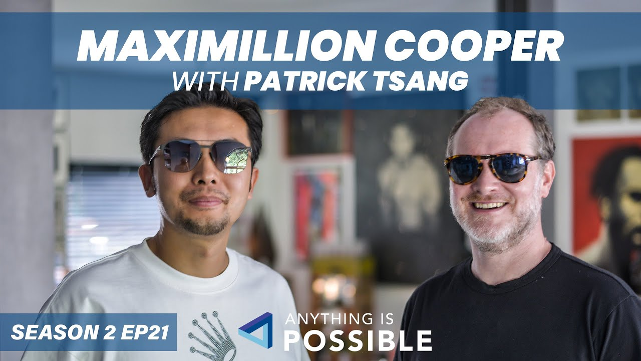 Maximillion Cooper: Gumball 3000 Founder   Anything is Possible with Patrick Tsang