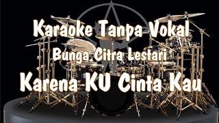 Karaoke - Karena ku Cinta Kau ( BCL )