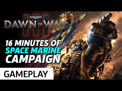 16 Minutes of Space Marine Campaign Gameplay - Dawn of War 3