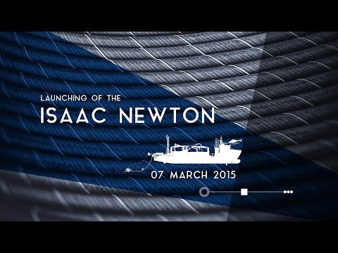 Launching of the multipurpose vessel Isaac Newton
