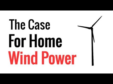 The Case For Home Wind Power