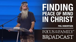 Finding Peace of Mind in Christ - Phil Robertson