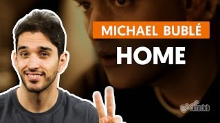 Home - Michael Bublé (aula de violão simplificada)