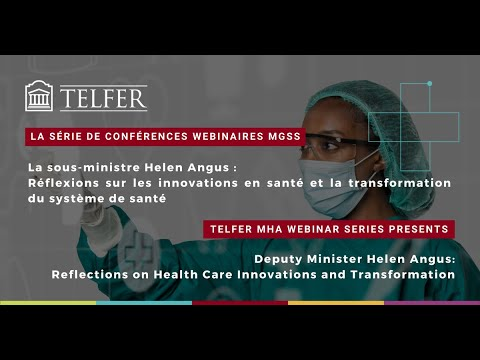 Deputy Minister Helen Angus: Reflections on Health Care Innovations and Transformation