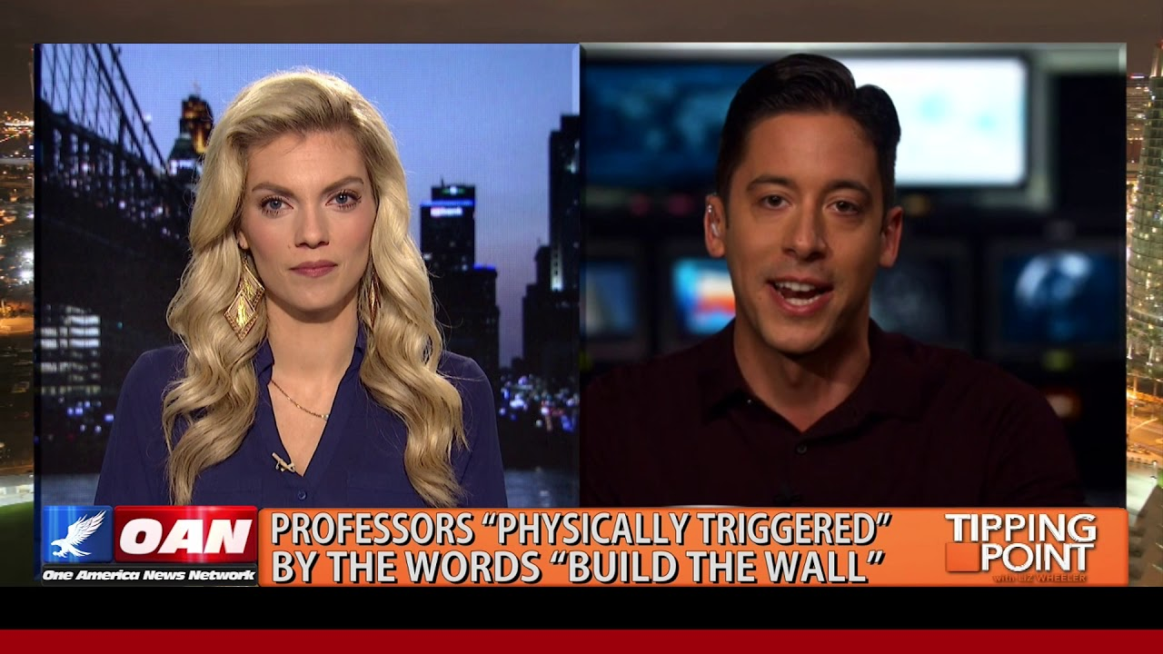 "OAN Tipping Points Professors ""Physically Triggered"" By The Words ""Build The Wall&quo"