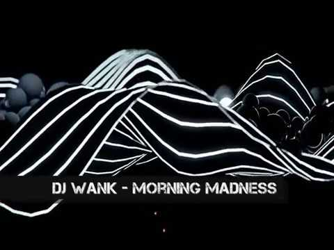 Dj Wank - Morning Madness (Rotraum Music)