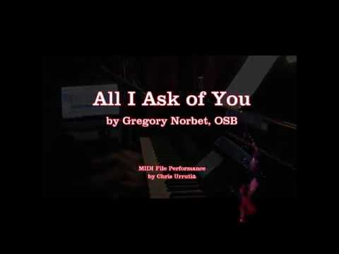 All I Ask Of You Gregory Norbet Osb Youtube