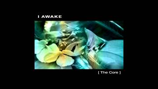 I AWAKE - [ The Core ] - full album