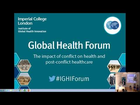 Global Health Forum - The impact of conflict on health and post-conflict healthcare (17/05/18)
