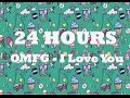[24-HOURS] OMFG - Hello [HQ]