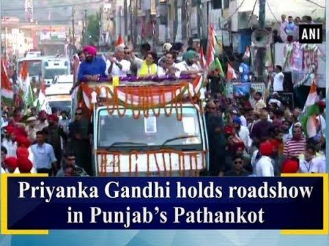 Priyanka Gandhi holds roadshow in Punjab's Pathankot