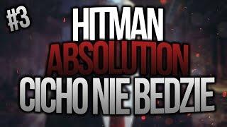 | Hitman: Absolution | CICHO NIE BĘDZIE | 03
