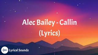 Download Mp3 Alec Bailey - Callin'  Lyrics