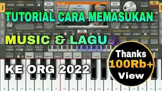 Download Lagu Tutorial cara memasukan musik/lagu ke dalam aplikasi ORG 2020 mp3