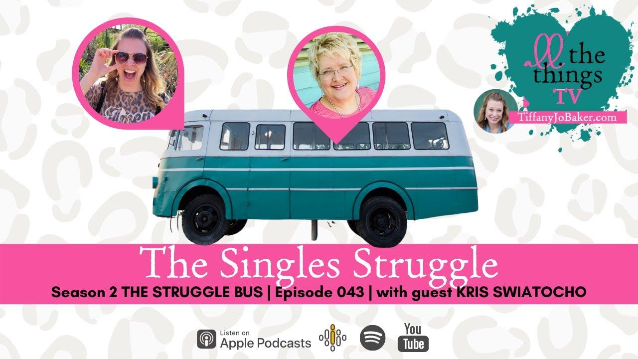 043 The Singles Struggle with Kris Swiatocho