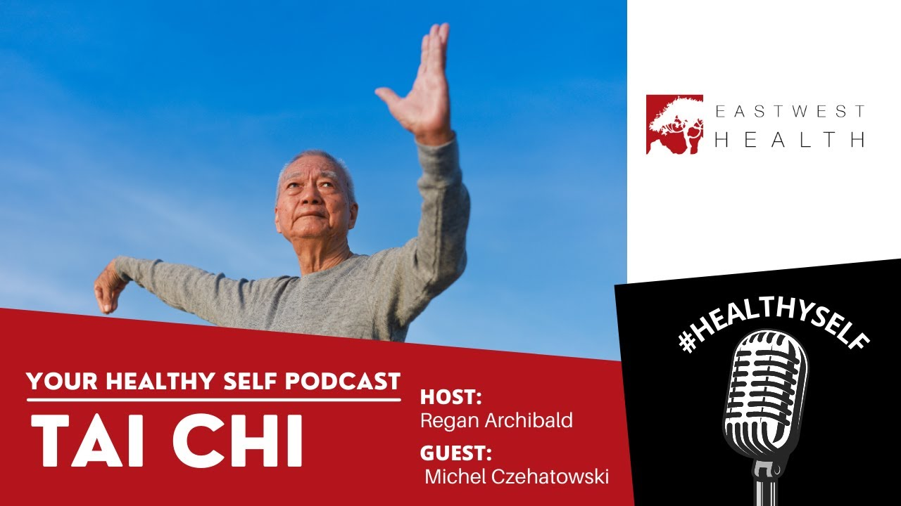 Your Healthy Self Podcast: Tai Chi