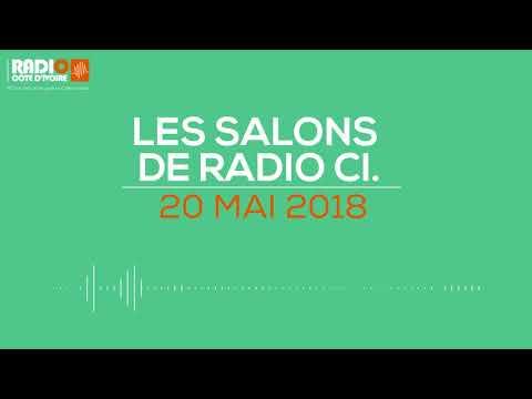 ''Les Salons de RADIO CI'' du 20  mai 2018 - Radio Côte d'Ivoire