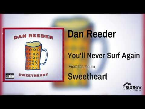 Dan Reeder  Youll Never Surf Again