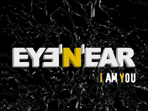I AM YOU / EYE 'N' EAR