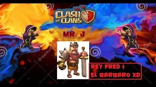 Clash of Clans (Mr.J) Ep. 4 ¿El rey Fred al nv. 2?