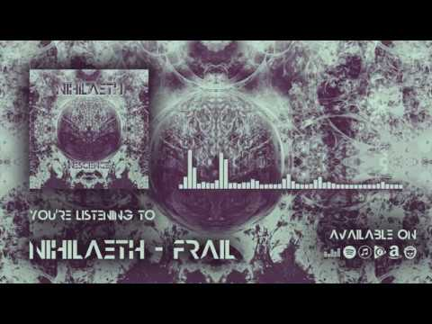 Nihilaeth - Frail (Official Music)