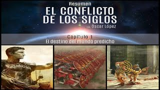 Libro El Conflicto de los Siglos - Resumen - Capitulo 1 - El destino del mundo predicho