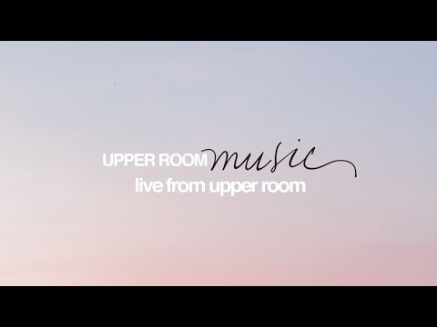 Praise You Forever (feat. Joel Figueroa) // Upper Room Music // Live From Upper Room