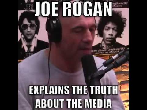 Joe Rogan- explains the truth about news media