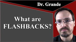 What are Flashbacks? (Posttraumatic Stress Disorder [PTSD] - Intrusion Symptom)