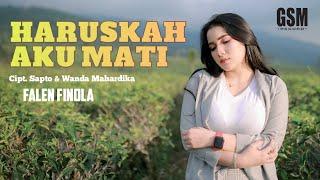 Haruskah Aku Mati - Falen Finola I Official Music Video