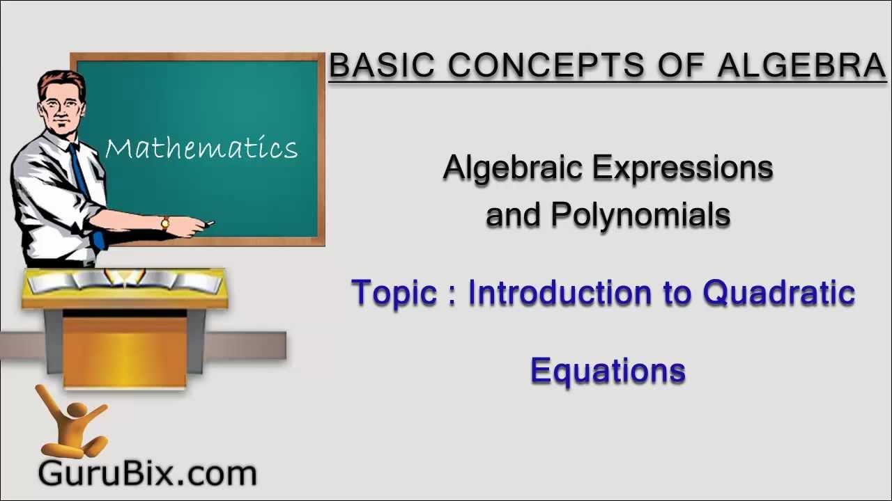 Quadratic equations - Introduction to quadratic equations - Algebraic  expressions and polynomials
