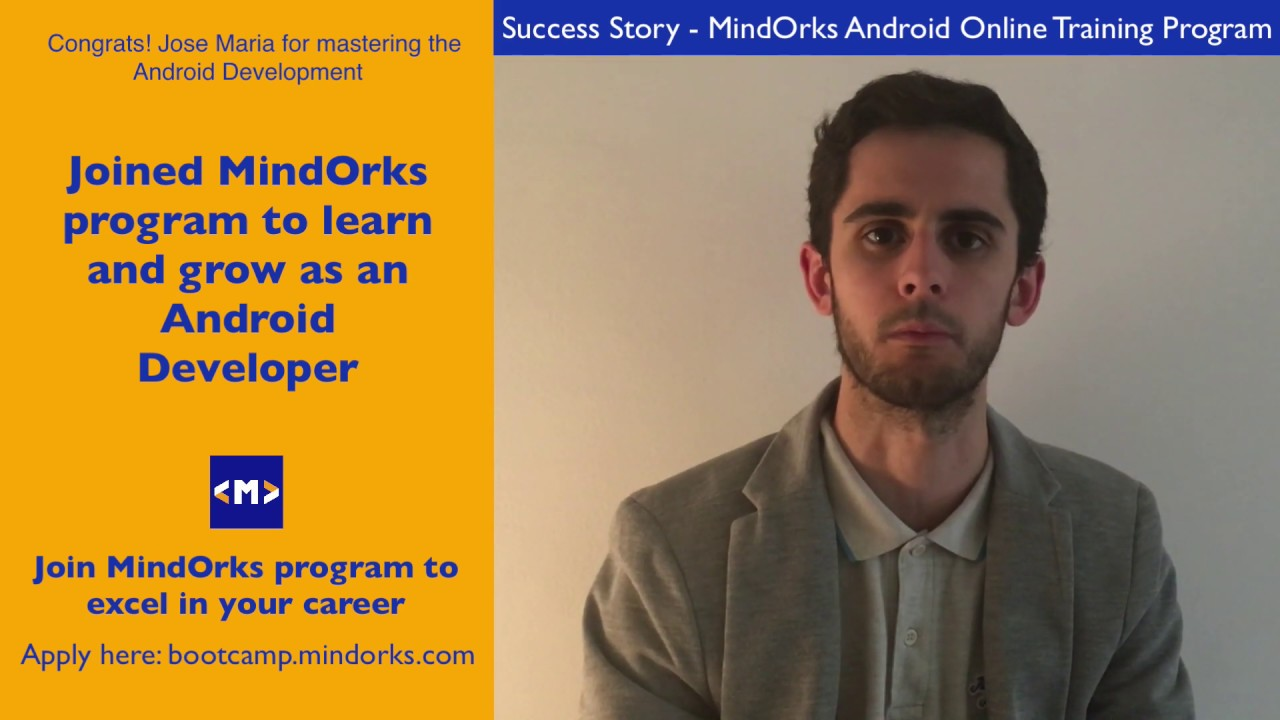 Congrats! Jose Maria for mastering the Android Development - MindOrks  Android Online Course