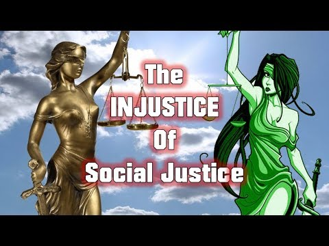 The Injustice of Social Justice