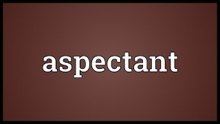 Aspectant Meaning