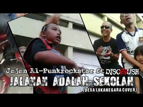 Jalanan Adalah Sekolah - Jejen Al-Punkrockstar ft Discause (Desa Lukanegara cover)