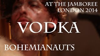 Vodka - The Bohemianauts Live at Jamboree 2014 Thumbnail