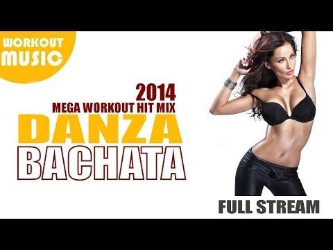Bachata 2014 - Danza Bachata Workout Hit Mix