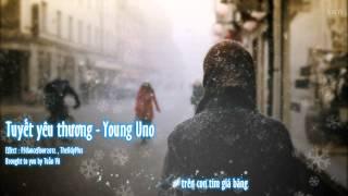 [ VIDEO LYRICS ] Tuyết yêu thương - Young Uno