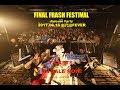 『FINAL FRASH FESTIVAL』〜メンバーからのメッセージ〜
