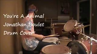 Youre A Animal - Jonathan Boulet Drum Cover YouTube Videos