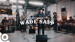 Wade Sapp - The Boys We Were | OurVinyl Sessions