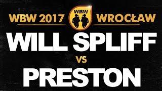 bitwa WILL SPLIFF vs PRESTON # WBW 2017 Wrocław (1/4) # freestyle battle